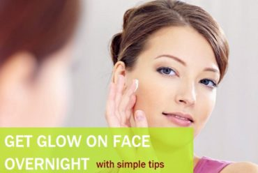 How To Get Instant Glowing Skin Naturally?