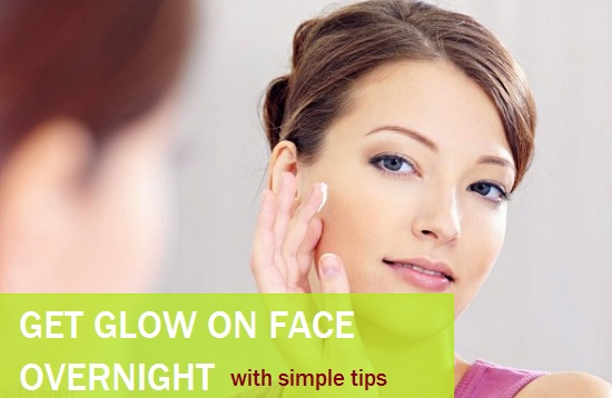 get instant glowing skin naturally